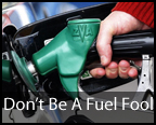 Don't Be A Fuel Fool